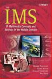 The IMS : IP Multimedia Concepts and Services in the Mobile Domain, Poikselkä, Miikka and Khartabil, Hisham, 047087113X