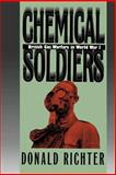 Chemical Soldiers : British Gas Warfare in World War I, Richter, Donald, 0700611134