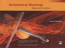 Orchestral Bowing -- Style and Function, James Kjelland, 0739011138