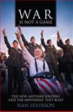 War Is Not a Game, Nan Levinson, 0813571138