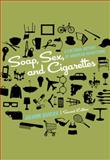 Soap, Sex, and Cigarettes : A Cultural History of American Advertising, Sivulka, Juliann, 113331113X