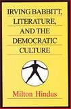 Irving Babbitt, Literature, and the Democratic Culture 9781560001133