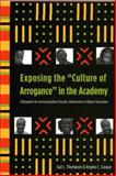 "Exposing the ""Culture of Arrogance"" in the Academy : A Blueprint for Increasing Black Faculty Satisfaction in Higher Education, Thompson, Gail L. and Louque, Angela C., 1579221130"