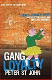 Gang Loyalty, Peter St John, 1781321132