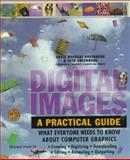 Digital Images : A Practical Guide, Greenberg, Adele D. and Greenberg, Seth, 0078821134