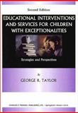Educational Intervention and Services for Children with Exceptionalities : Strategies and Perspectives, Taylor, George R., 0398071136