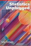 Statistics Unplugged, Caldwell, Sally, 0534521134