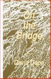 On the Bridge, Cope, David, 0896031136