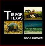 T Is for Texas, Bustard, Anne, 0896581136