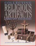 Collecting Religious Artifacts Christian and Judaic, Penny Forstner and Lael Bower, 0896891135