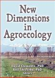 New Dimensions in Agroecology, Clements, David and Shrestha, Anil, 1560221135