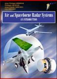Air and Spaceborne Radar Systems : An Introduction, Lacomme, Philippe and Normant, Eric, 1891121138
