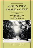 Country, Park and City, Francis R. Kowsky, 0195171136