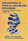 Explorations in Parallel Distributed Processing : A Handbook of Models, Programs and Exercises, McClelland, James L. and Rumelhart, David E., 026263113X