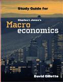 Study Guide : For Macroeconomics, Ci, Jones and Gillette, David, 0393931137