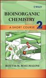 Bioinorganic Chemistry : A Short Course, Roat-Malone, Rosette M., 0471761133