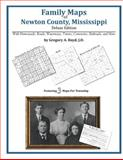 Family Maps of Newton County, Mississippi, Deluxe Edition : With Homesteads, Roads, Waterways, Towns, Cemeteries, Railroads, and More, Boyd, Gregory A., 1420311131