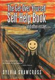 The Get-over-Yourself Self-Help Book and Other Essays 9781462061136