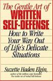 Gentle Art of Written Self-Defense, Elgin, Suzette Haden, 156731113X