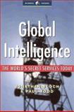 Global Intelligence : The World's Secret Services Today, Todd, Paul and Bloch, Jonathan, 1842771132