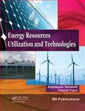 Energy Resources, Utilization and Technologies, Yerramilli, Anjaneyulu and Tuluri, Francis, 0415621135