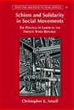Schism and Solidarity in Social Movements : The Politics of Labor in the French Third Republic, Ansell, Christopher K., 0521791138