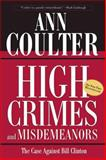 High Crimes and Misdemeanors, Ann Coulter, 0895261138