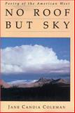 No Roof but Sky, Jane Candia Coleman, 0931271134