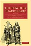 The Bowdler Shakespeare : In Six Volumes; in which Nothing Is Added to the Original Text; but those Words and Expressions Are Omitted which Cannot with Propriety Be Read Aloud in a Family, Shakespeare, William, 1108001130