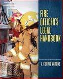 Fire Officer's Legal Handbook, J. Curtis Varone, 1418041130