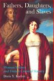 Fathers, Daughters, and Slaves : Women Writers and French Colonial Slavery, Kadish, Doris Y., 1781381135