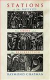 Stations of the Nativity, Cross, Resurrection, Raymond Chapman, 1848251130