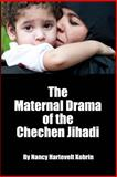 The MATERNAL DRAMA of the CHECHEN JIHADI, Nancy Hartevelt, 1885881134