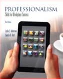 Professionalism : Skills for Workplace Success, Anderson, Lydia E. and Bolt, Sandra B., 0321871138