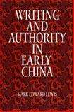 Writing and Authority in Early China, Lewis, Mark Edward, 079144113X