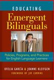 Educating Emergent Bilinguals : Policies, Programs, and Practices for English Language Learners, García, Ofelia and Kleifgen, Jo Anne, 0807751138