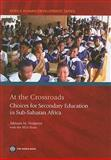 At the Crossroads : Choices for Secondary Education and Training in Sub-Saharan Africa, World Bank Staff, 0821371134