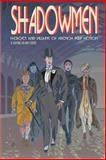 Shadowmen : Heroes and Villains of French Pulp Fiction, Lofficier, Jean-Marc and Lofficier, Randy, 0974071137