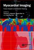 Myocardial Imaging : Tissue Doppler and Speckle Tracking, , 1405161132