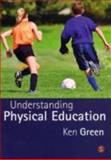 Understanding Physical Education, Green, Ken, 1412921139