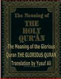 The Meaning of the Holy Quran, Yusuf Ali, 1492361135