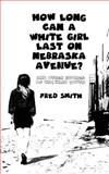 How Long Can a White Girl Last on Nebraska Avenue?, Fred Smith, 1492811130