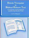 Deictic Viewpoint in Biblical Hebrew Text : A Syntagmatic and Paradigmatic Analysis of the Particle Ki, Follingstad, Carl M., 1556711131