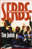 The Serbs : History, Myth and the Destruction of Yugoslavia, Judah, Timothy, 0300071132