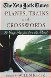 The New York Times Planes, Trains, and Crosswords, New York Times Staff, 0312331134
