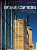 Sustainable Construction : Green Building Design and Delivery, Kibert, Charles J., 0471661139