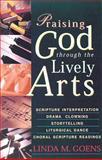 Praising God through the Lively Arts, Linda M. Goens, 0687031133