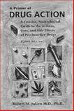 A Primer of Drug Action, Julien, Robert M., 0716731134