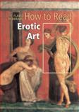 How to Read Erotic Art, Flavio Febbraro and Alexandra Wetzel, 1419701134