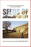 Seeds of Incorruptibility, James Jacob Showers, 1441551131